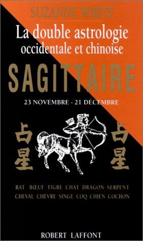 9782221066171: Sagittaire. La double astrologie occidentale et chinoise
