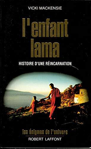 9782221066515: L'enfant lama : Histoire d'une réincarnation (Les énigmes de l'univers)