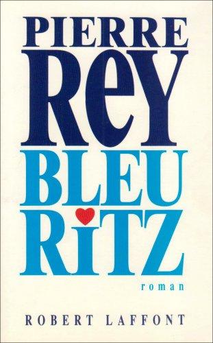bleu ritz: Rey, Pierre