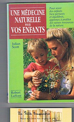 9782221067208: Une medecine naturelle pour vos enfants / pour avoir des enfants bien portants et equilibres, appren