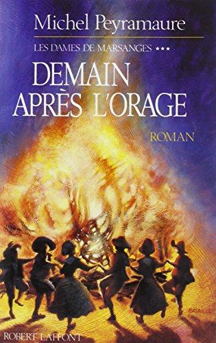les dames de marsanges t.3 demain apres l'orage: Michel Peyramaure