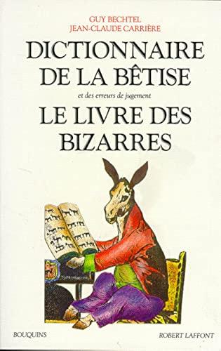 9782221067475: Dictionnaire de la bêtise et des erreurs de jugement. Le livre des bizarres