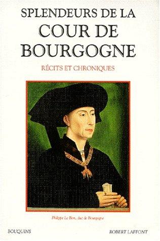 9782221068250: Splendeurs de la Cour de Bourgogne: Récits et chroniques (Bouquins) (French Edition)