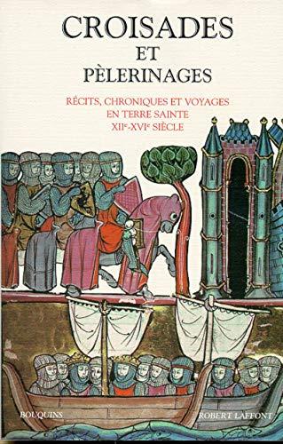 Croisades et pèlerinages: Régnier-Bohler, Danielle