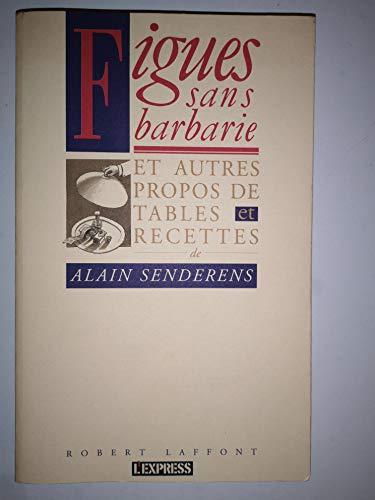 9782221068748: Figues sans barbarie et autres propos de tables et recettes (Collection