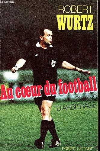 Au coeur du football : vingt-cinq ans d'arbitrage: n/a