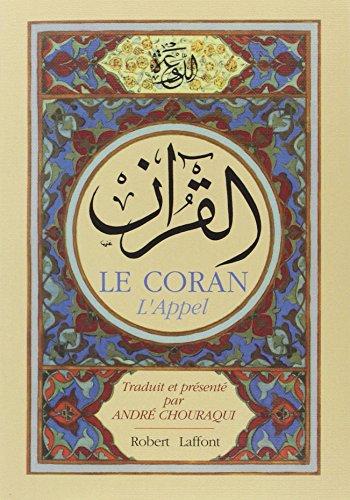 Le Coran : l'appel: Coran. Fran�ais. 1990; Chouraqui, Andr�