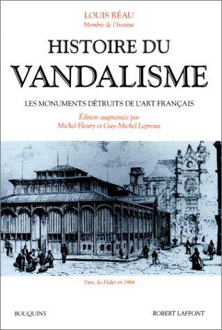 9782221070154: HISTOIRE DU VANDALISME. Les monuments détruits de l'art français