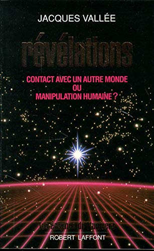 Révélations. Contact avec un autre monde ou manipulation humaine ? (2221070798) by Vallée, Jacques