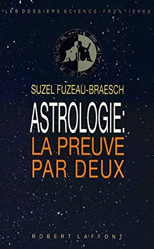 9782221070901: Astrologie, la preuve par deux (Les Dossiers Science-frontieres) (French Edition)