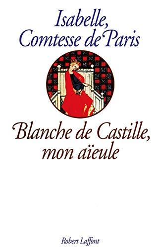 9782221070932: Blanche de Castille, mon aieule (French Edition)