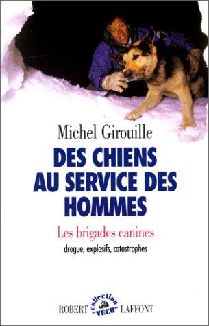 """9782221070970: Des chiens au service des hommes: Les brigades canines, drogues, explosifs, catastrophes (Collection """"Vécu"""") (French Edition)"""