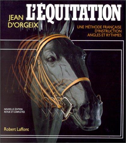 9782221071052: L'Equitation. Une méthode française d'instruction angles et rythmes