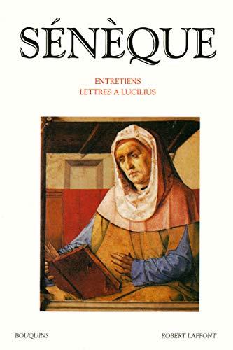 Entretiens ;: Lettres a Lucilius (Bouquins) (French Edition): Lucius Annaeus Seneca