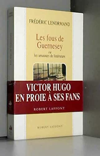 9782221071496: Les fous de Guernesey, ou, Les amateurs de litterature: Roman (French Edition)