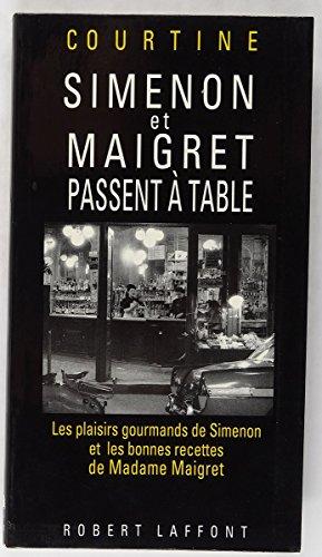 9782221071502: Simenon et maigret passent a table : les plaisirs gourmands de simenon et les bonnes recettes de mad