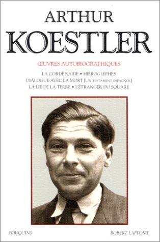 Oeuvres autobiographiques (9782221071847) by Arthur Koestler; Phil Casoar