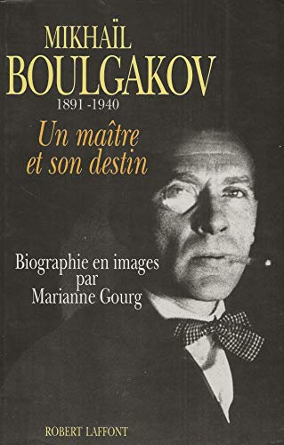 9782221072103: Mikhail Boulgakov, 1891-1940: Un maitre et son destin : biographie en images (French Edition)
