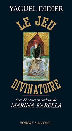 Le jeu divinatoire: Didier, Yaguel; Pollack, Rachel; Karella, Marina