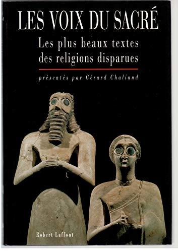 9782221072585: LES VOIX DU SACRE. Les plus beaux textes des religions disparues