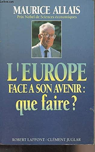 9782221072844: L'Europe face a son avenir: Que faire? (French Edition)