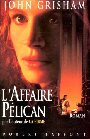 L'Affaire Pelican: Grisham, John