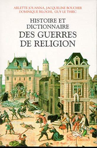 Histoire et dictionnaire des guerres de religion (Bouquins) (French Edition): Guy Le Thiec