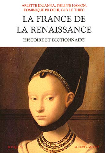 9782221074268: Histoire et dictionnaire de la Renaissance vers 1470-1559