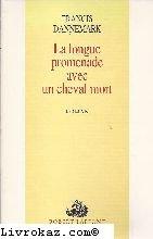 9782221075036: La longue promenade avec un cheval mort: Roman (French Edition)