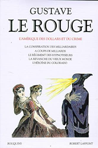 9782221075173: Gustave Lerouge : L'Am�rique des dollars et du crime
