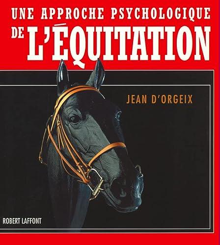 Une Approche Psychologique de l'Équitation: Jean d'Orgeix
