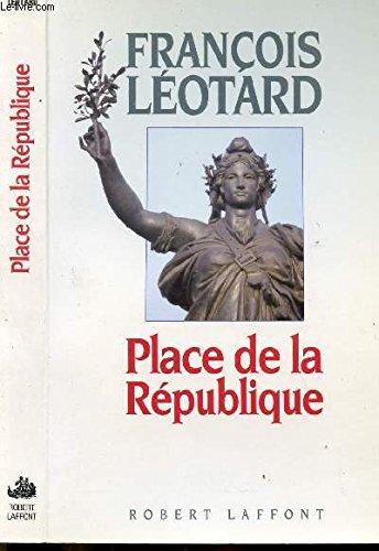 PLACE DE LA REPUBLIQUE: LEOTARD PHILIPPE