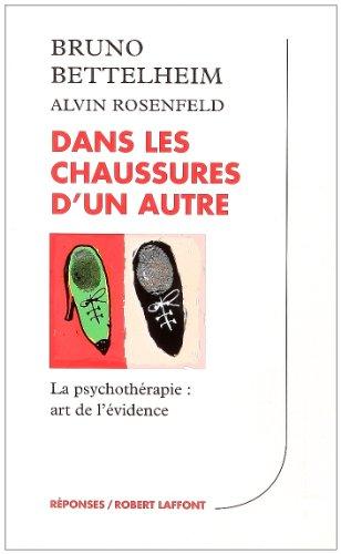 9782221075654: Dans les chaussures d'un autre : La psychoth�rapie, art de l'�vidence