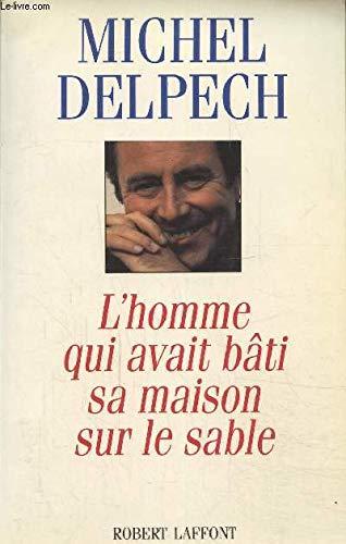 9782221075838: L'homme qui avait bâti sa maison sur le sable (French Edition)