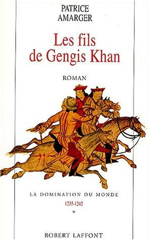 9782221076248: La domination du monde, Tome 1 : Les fils de Gengis Khan