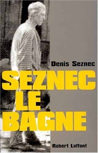 Seznec, Le Bagne: Denis Seznec