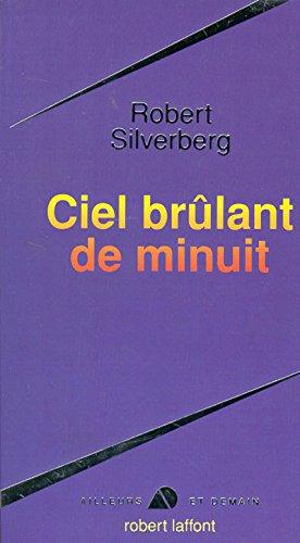 Ciel brûlant de minuit: Silverberg, Robert