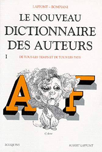 9782221077160: Le Nouveau dictionnaire des auteurs de tous les temps et de tous les pays, tome 1 : de A à F