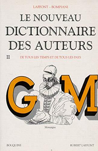 Le Nouveau dictionnaire des auteurs de tous les temps et de tous les pays, tome 2 : de G à M...