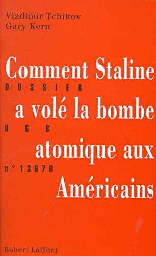 9782221077320: Comment Staline a vole la bombe atomique aux Americains: Dossier KGB no 13676 (French Edition)