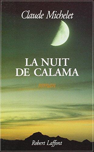 La nuit de Calama: Roman (French Edition): Claude Michelet