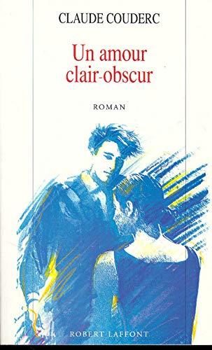 Un amour clair obscur: Roman (French Edition): Couderc, Claude