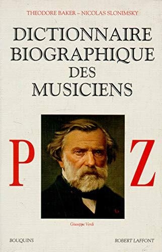 Dictionnaire biographique des musiciens, tome 3 : Baker, Theodore, Slonimsky,