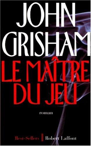 Le maitre du jeu: Grisham John