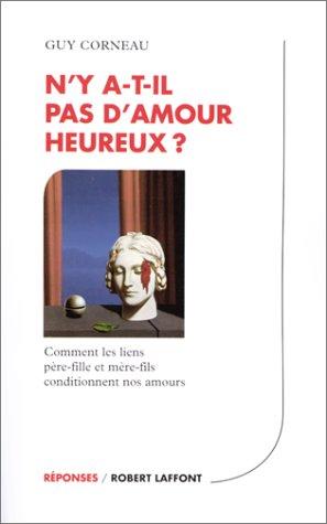 N'Y A-T-IL PAS D'AMOUR HEUREUX ? Comment: Corneau, Guy