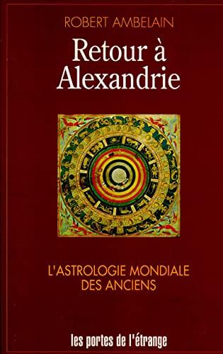 9782221078266: Retour à Alexandrie : L'astrologie mondiale des anciens