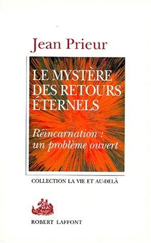 9782221078341: Le mystere des retours eternels: Reincarnation, un probleme ouvert (Vie et au-dela) (French Edition)