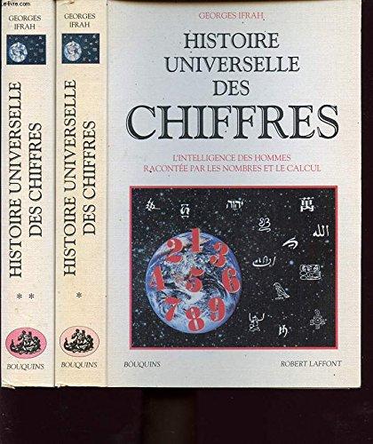Histoire universelle des chiffres: L'intelligence des hommes racontee par les nombres et le calcul (Bouquins) (French Edition) (2221078381) by Georges Ifrah