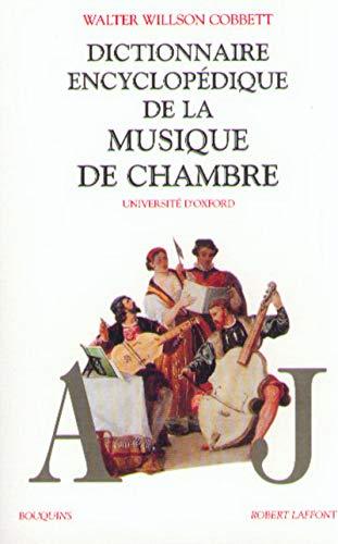 Dictionnaire encyclopédique de la musique de chambre,: Cobbett, Walter Willson,