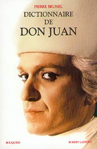 Dictionnaire de Don Juan (Bouquins) (French Edition): Brunel, Pierre